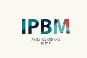 Analytics and KPIs: You Can't Master What You Don't Measure