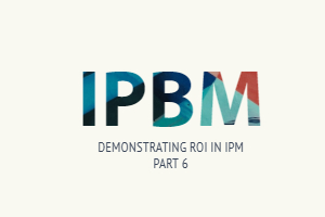 Demonstrating ROI in IPM